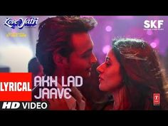 T-Series present Bollywood Movie Loveyatri video song Akh Lad Jaave with lyrics. The movie features Aayush Sharma and Warina Hussain in leading roles. New Hit Songs, Songs 2017, Rock Songs, Music Songs, Bollywood Music Videos, Bollywood Movie Songs, Latest Bollywood Songs, Rap Singers, Mp3 Song Download