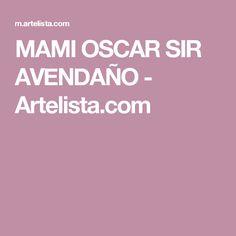 MAMI OSCAR SIR AVENDAÑO - Artelista.com