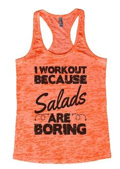 """Womens Burnout Tank Top """"I Workout Because Salads Are Boring"""" RB Clothing"""