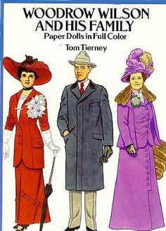 Woodrow Wilson and His Family Paper Dolls by Tom Tierney  - Dover Publications, Inc.,1991:  Front Cover
