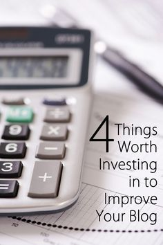 4 Things Worth Investing in to Improve Your Blog