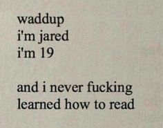 This touches me on an emotional level <<<<< imagine people giving it a Shakespearian level in literature a few hundred years from now lol Dankest Memes, Funny Memes, Hilarious, Jokes, Lol, Learn To Read, My Guy, In This World, I Laughed