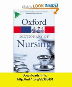 Dictionary of Nursing (Oxford Paperback Reference) (9780199211777) Elizabeth Martin , ISBN-10: 0199211779  , ISBN-13: 978-0199211777 ,  , tutorials , pdf , ebook , torrent , downloads , rapidshare , filesonic , hotfile , megaupload , fileserve