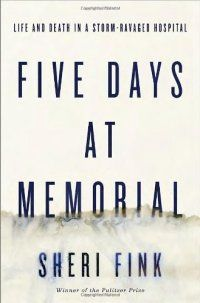 This is a powerful book I have recommended to a number of patrons. (AKS)  Five Days At Memorial : Life And Death In A Storm-ravaged Hospital by Sheri Fink