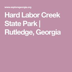 Hard Labor Creek State Park | Rutledge, Georgia