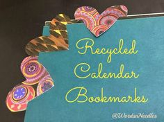 A fun way to reuse old calendars to make clip on hearts that don't fall off even if you shake your book!