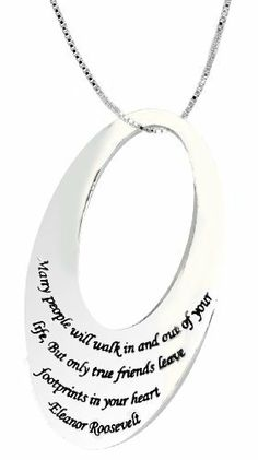 """Sterling Silver """"Many People Walk In and Out Of Your Life, But Only True Friends Leave Footprints In Your Heart-Elean or Roosevelt"""" Oval Pendant Necklace, 18"""" Amazon Curated Collection. $25.00. Sterling Silver contains a polished finish for radiant shine.. A wonderful gift for a friend's upcoming birthday or just because."""