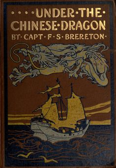 ≈ Beautiful Antique Books ≈  F.S. Brereton... Under the Chinese Dragon