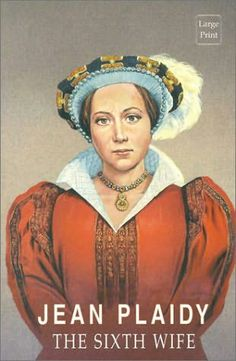 Part of Plaidy's Tudor Saga. About Catherine Parr.