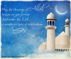 May the blessings of Allah bestow on you forever and make this Eid and a wonderful time of celebrations. Eid Mubarak Quotes, Eid Quotes, Eid Mubarak Wishes, Adha Mubarak, Ramadan Mubarak, Jumma Mubarak, Islamic Art, Islamic Quotes, Eid Cards