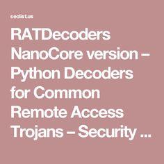 RATDecoders NanoCore version – Python Decoders for Common Remote Access Trojans – Security List Network™