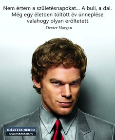 Dexter Morgan, Humor, Quotes, Quotations, Humour, Funny Photos, Funny Humor, Comedy, Quote