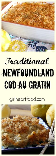 A classic Newfoundland dish, Cod au Gratin is a made with cod,covered in a white sauce, topped with bread crumbs & cheese and baked until bubbly and brown.