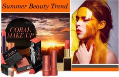 Summer #Beauty Trend – Coral Make-up  Here are tips on how to wear coral make-up.