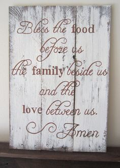 Bless the Food Before Us, the Family Beside Us, and the Love Between Us. Amen Barnwood Sign on Etsy, Barn Wood Signs, Pallet Signs, Wooden Signs, Rustic Signs, Barn Wood Projects, Home Projects, Pallet Projects, Craft Projects, Craft Ideas