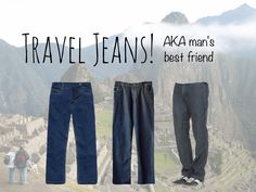 Travel jeans! Lightweight, quick-drying, and not ridiculous-looking. Finally!