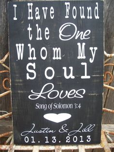 Oh my - I SOOO want this for my bedroom!! PERSONALIZED - I Have Found the One WHom My Soul Loves - Wedding, Bridal Shower Gift, Valentine,  Engagement ,Important Dates. $34.95, via Etsy.