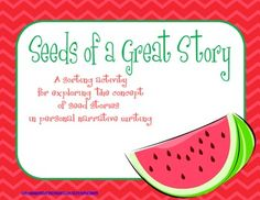 Seeds of a Great Story for Personal Narrative Writing