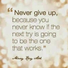 Never Give Up, Mary Kay Ash, Quote