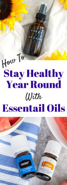 How to use essential oils to keep your family healthy year round and incorporate them into your lifestyle.   #Essentialoils #Health