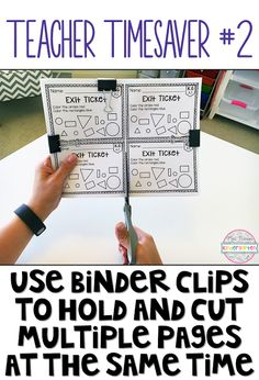 Best tip for OCD teachers everywhere. Use binder clips to cut multiple pages without them sliding around.