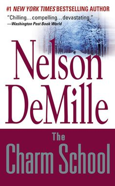 The Charm School: Nelson DeMille This book was great--I lived in Moscow for five years and this was right in point with the secret police