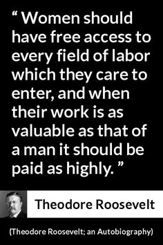 """Theodore Roosevelt about women (""""Theodore Roosevelt; an Autobiography"""", Roosevelt Quotes, Theodore Roosevelt, Woman Quotes, Scouts, Philosophy, Meant To Be, Boy Scouts, Lady Quotes, Boy Scouting"""