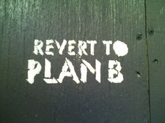 Do You Have Your Plan B?