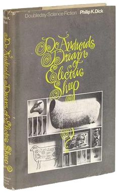 Do Androids Dream of Electric Sheep, awesome book so much better than the movie..