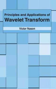 Principles and Applications of Wavelet Transform