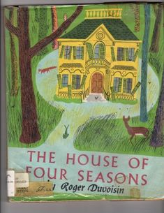 Image result for The House of Four Seasons - written & illustrated by Roger Duvoisin (1956).