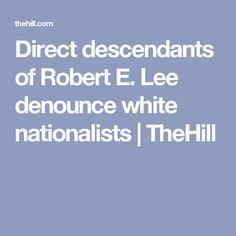 Direct descendants of Robert E. Lee denounce white nationalists | TheHill