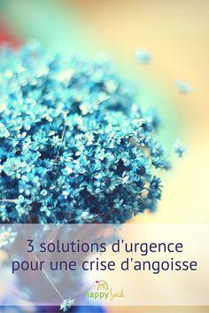 3 solutions d'urgence pour une crise d'angoisse - Happy Soul