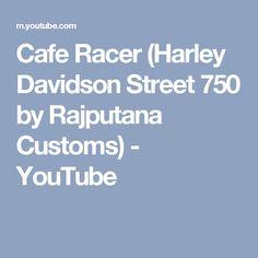 Cafe Racer (Harley Davidson Street 750 by Rajputana Customs) - YouTube