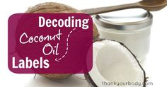 I seriously I'm in love with Coconut oil!!! Here is a good article and the kinds you should get! Use for a coughing and sniffling kid at night with eucalyptus oil and they sleep through the night with no waking up from coughing!! Great for skin! And super healthy to eat. Replaced my butter with grill cheese and do half/half with macaroni and cheese. Coconut Oil 101: Decoding labels