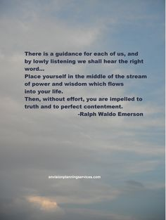 ...without effort, you are impelled to truth and perfect contentment.