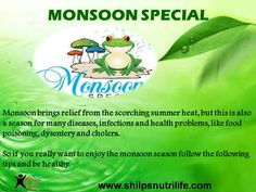 TIPS FOR EATING HEALTHY IN MONSOON http://www.slideshare.net/ShilpaMittal/tips-for-eating-healthy-in-monsoon