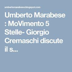 Umberto Marabese : MoVimento 5 Stelle- Giorgio Cremaschi discute il s...
