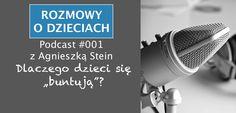 """Podcast #001 – Dlaczego dzieci się """"buntują"""" z Agnieszką Stein"""