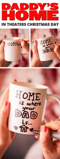 "How to make a DIY permanent marker mug ""Home is where your DAD is…"". Inspired by Daddy's Home in theaters Christmas Day."