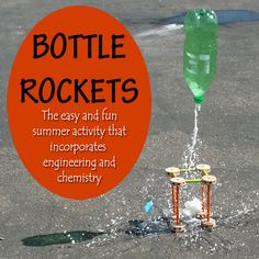 Bottle Rockets - Simple and Fun Summer STEM with Chemistry and Engineering