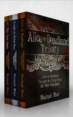 Alice in Deadland Trilogy (Alice, Books 1-3) by Mainak Dhar http://www.amazon.com/dp/B008HRS2A8/ref=cm_sw_r_pi_dp_YYgYwb14PFHSE