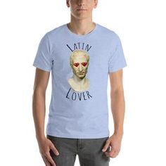 Latin Lover Unisex T-Shirt Teaching Latin, Fabric Weights, Lovers, Unisex, Mens Tops, T Shirt, Cotton, Collection, Women