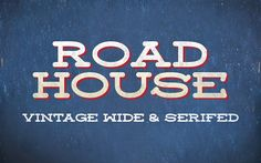 Roadhouse Font Fonts A wide, vintage serifed font. Works well as headlines and secondary headings. Great for banners, log by Pixel Zombies
