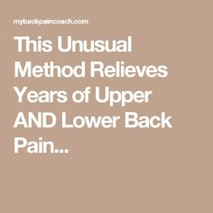 This Unusual Method Relieves Years of Upper AND Lower Back Pain...