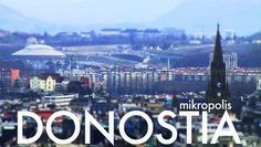Mikropolis Donostia. Video by Transistoria.
