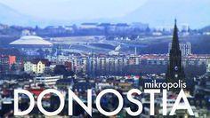 So Cool!  Short video of San Sebastian. Sort of... Mikropolis Donostia. Video by Transistoria.