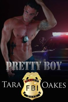 Badge Boys series, Pretty Boy by Tara Oakes Cover Reveal | https://www.goodreads.com/book/show/26028287-badge-boys?from_search=true&search_version=service @Lil_Oakes  #coverreveal #BadgeBoys #PrettyBoy
