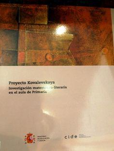 Proyecto Kovalevskaya : investigación matemático-literaria en el aula de Primaria / Margarita Marín Rodríguez, Juan Lirio Castro, M ̇Josefa Calvo Montoro ; colaboradores, M ̇Luisa Asensio Cejudo...[et al.]  L/Bc 372 MAR pro