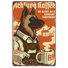 German Shepherd Dog Coffee Ad Wall Decal at Retro Planet Dog Coffee, Funny Coffee, Ad Art, German Shepherd Dogs, Retro Vintage, Vintage Cafe, Vintage Style, Art Reproductions, Wall Signs